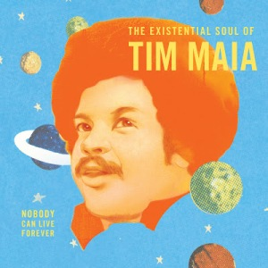 nobody-can-live-forever-tim-maia
