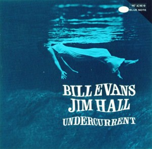 Bill Evans - Undercurrents